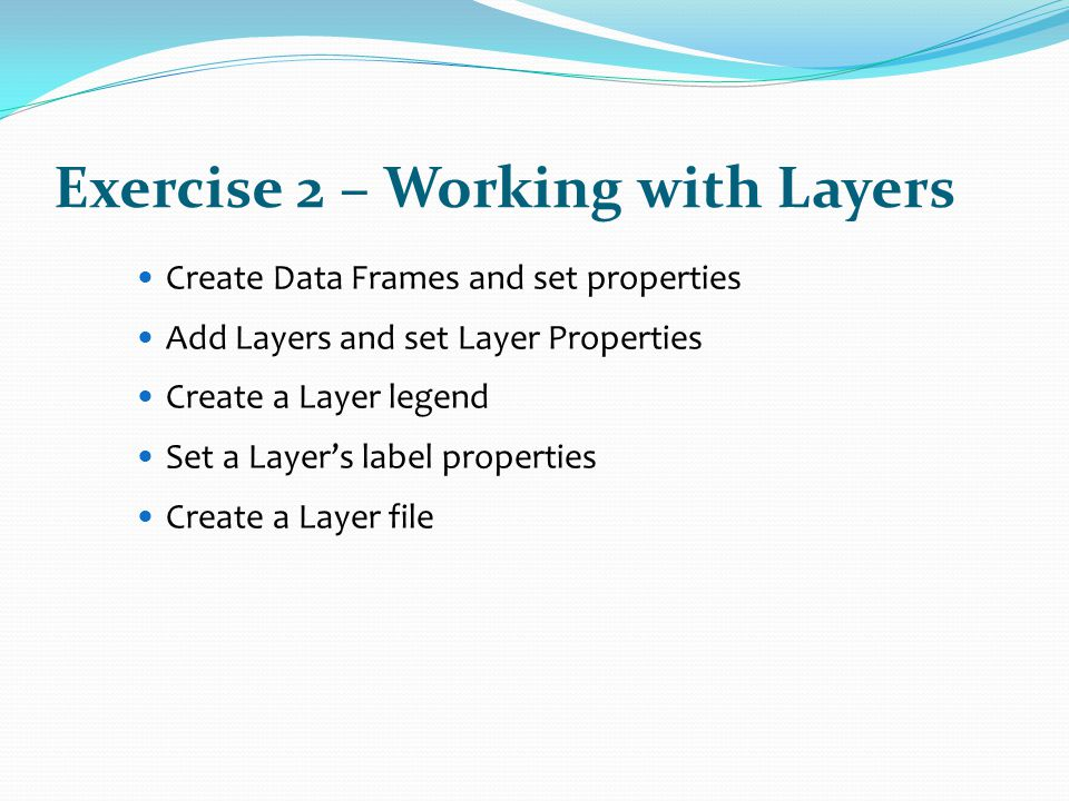 Exercise 2 – Working with Layers