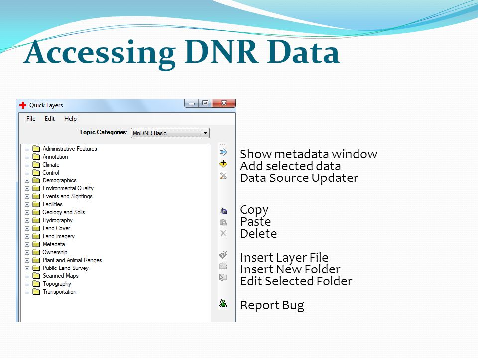 Accessing DNR Data Show metadata window Add selected data