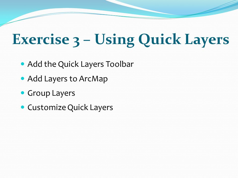 Exercise 3 – Using Quick Layers