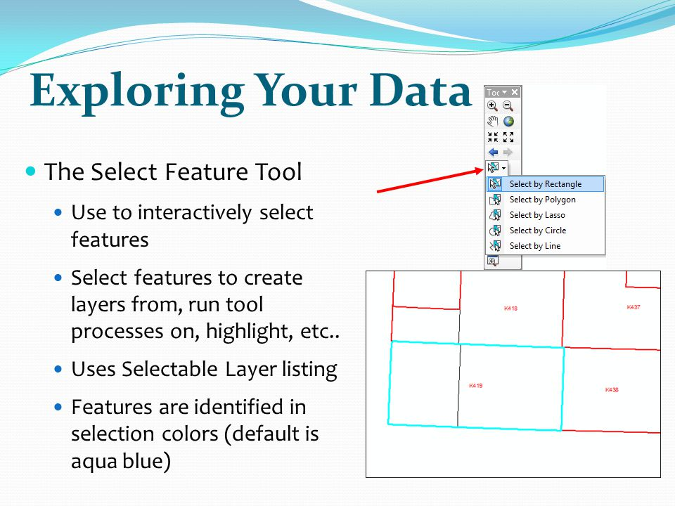 Exploring Your Data The Select Feature Tool