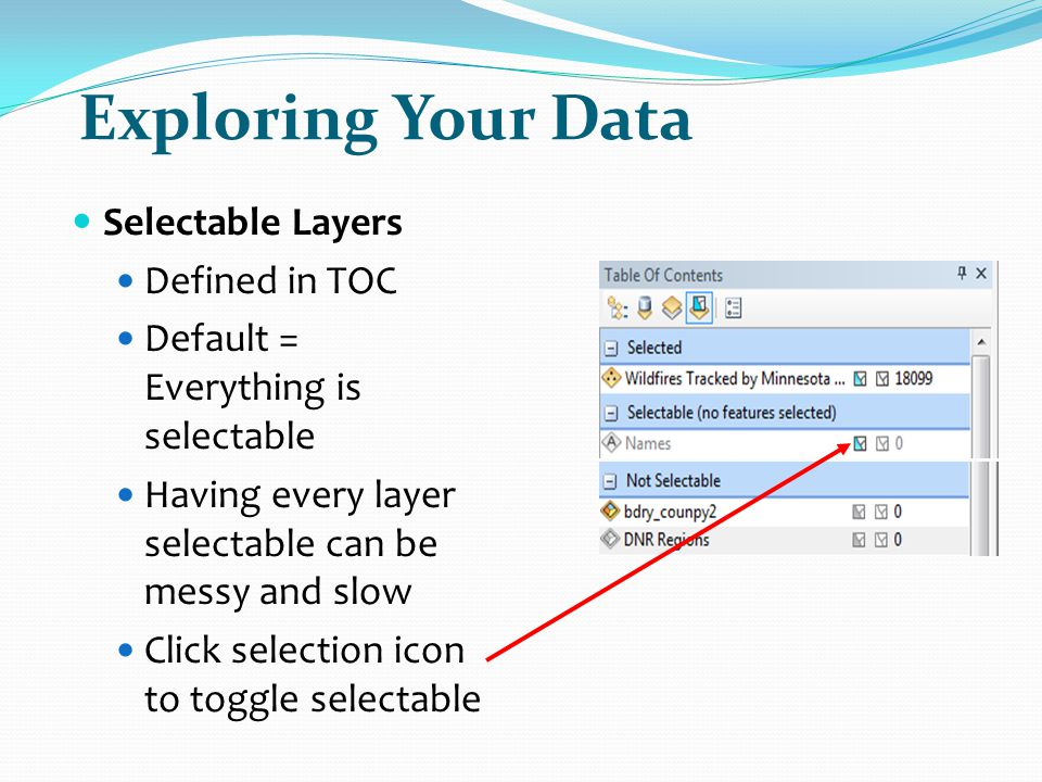 Exploring Your Data Selectable Layers Defined in TOC