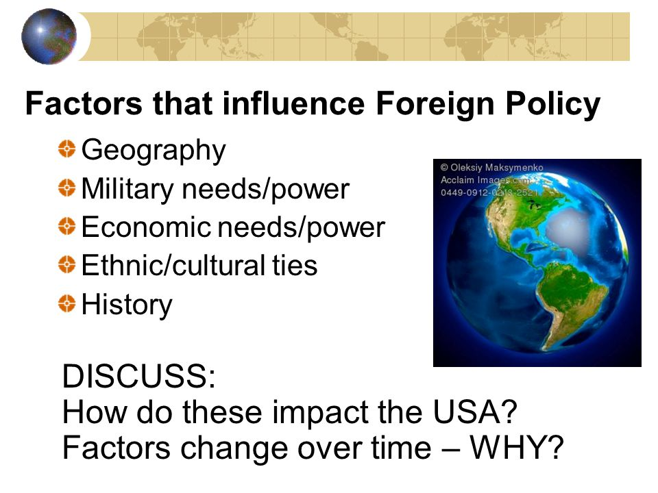 Factors that influence Foreign Policy