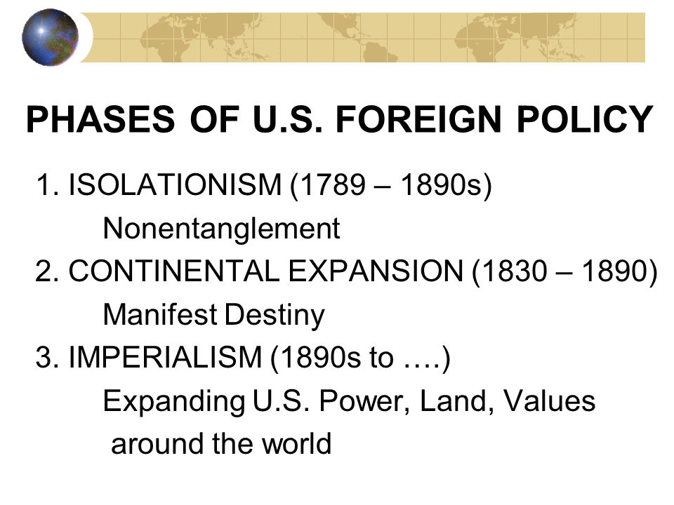 PHASES OF U.S. FOREIGN POLICY