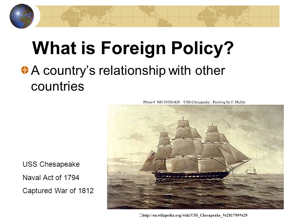 What is Foreign Policy A country's relationship with other countries