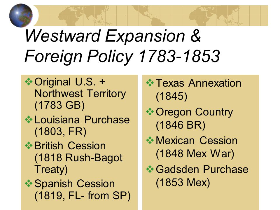 Westward Expansion & Foreign Policy 1783-1853