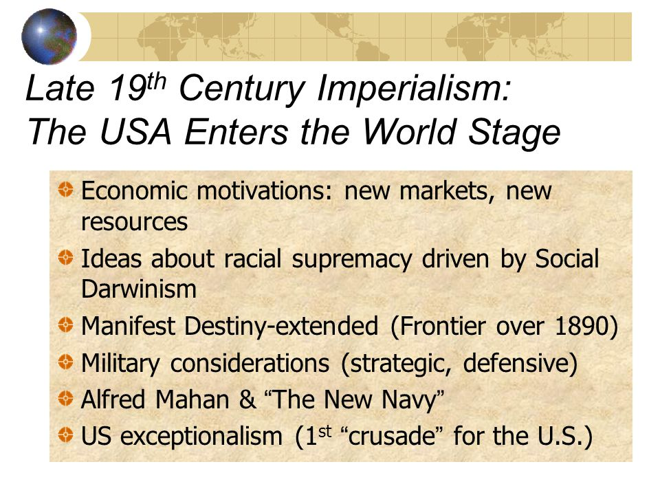 Late 19th Century Imperialism: The USA Enters the World Stage
