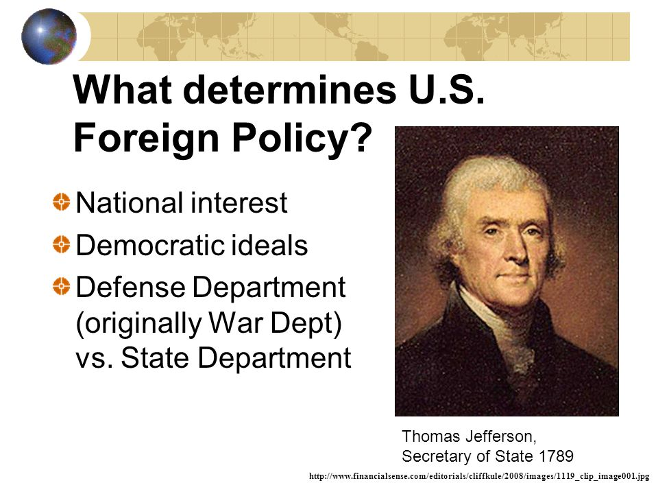 What determines U.S. Foreign Policy