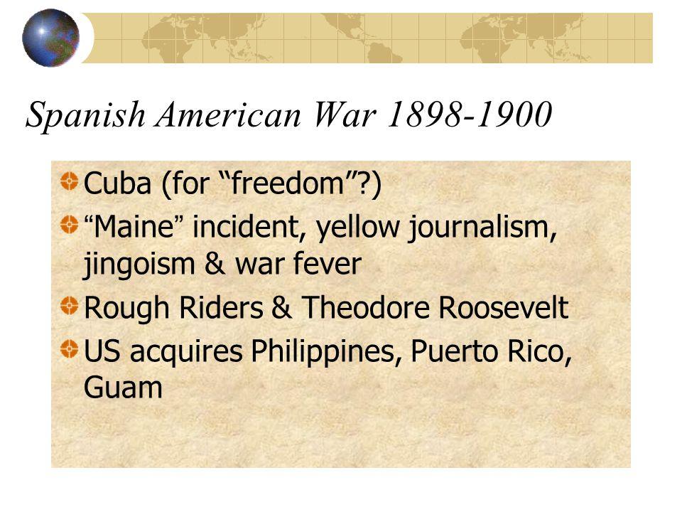 Spanish American War 1898-1900 Cuba (for freedom )