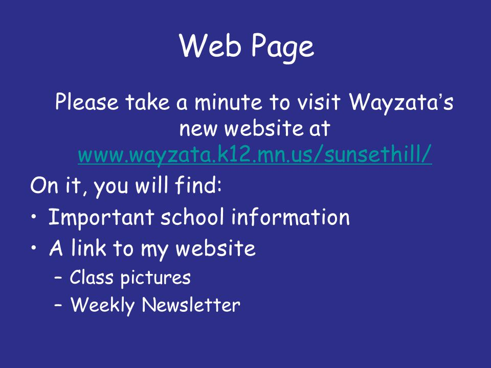 Web Page Please take a minute to visit Wayzata's new website at www.wayzata.k12.mn.us/sunsethill/ On it, you will find: