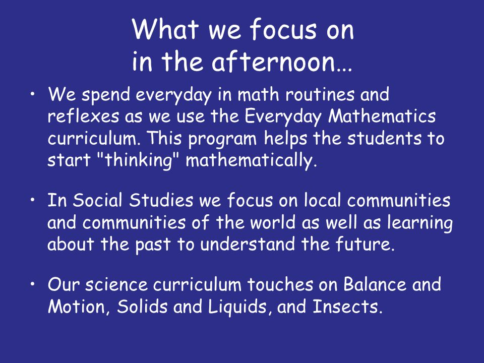What we focus on in the afternoon…