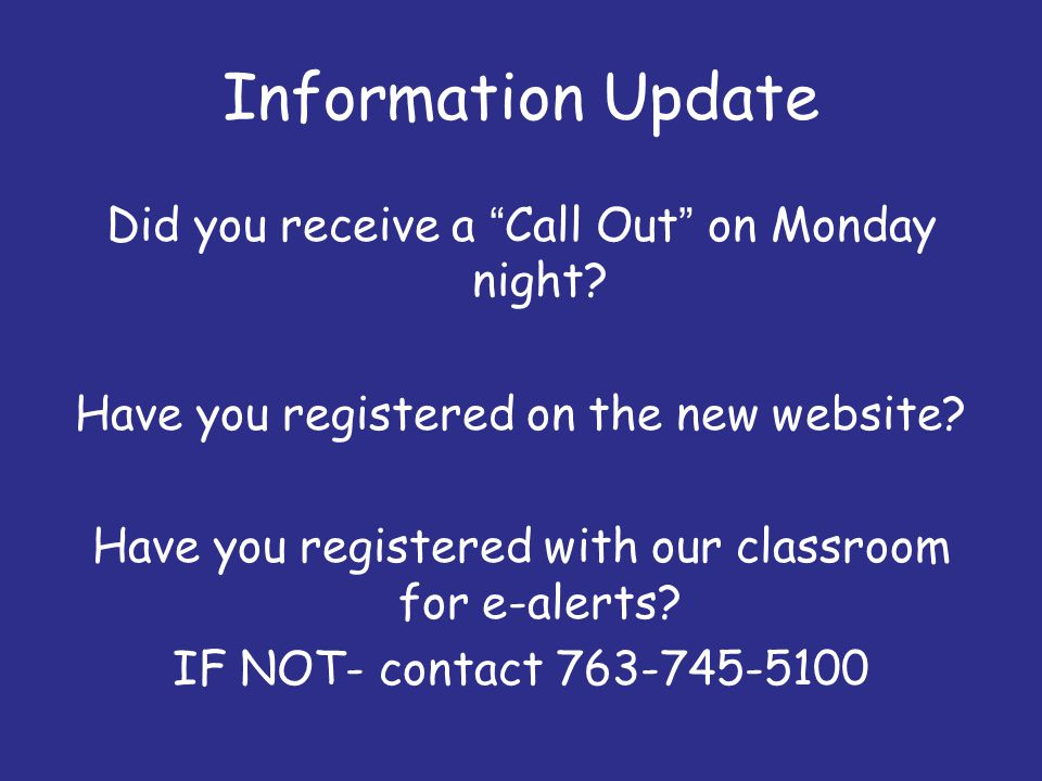 Information Update Did you receive a Call Out on Monday night
