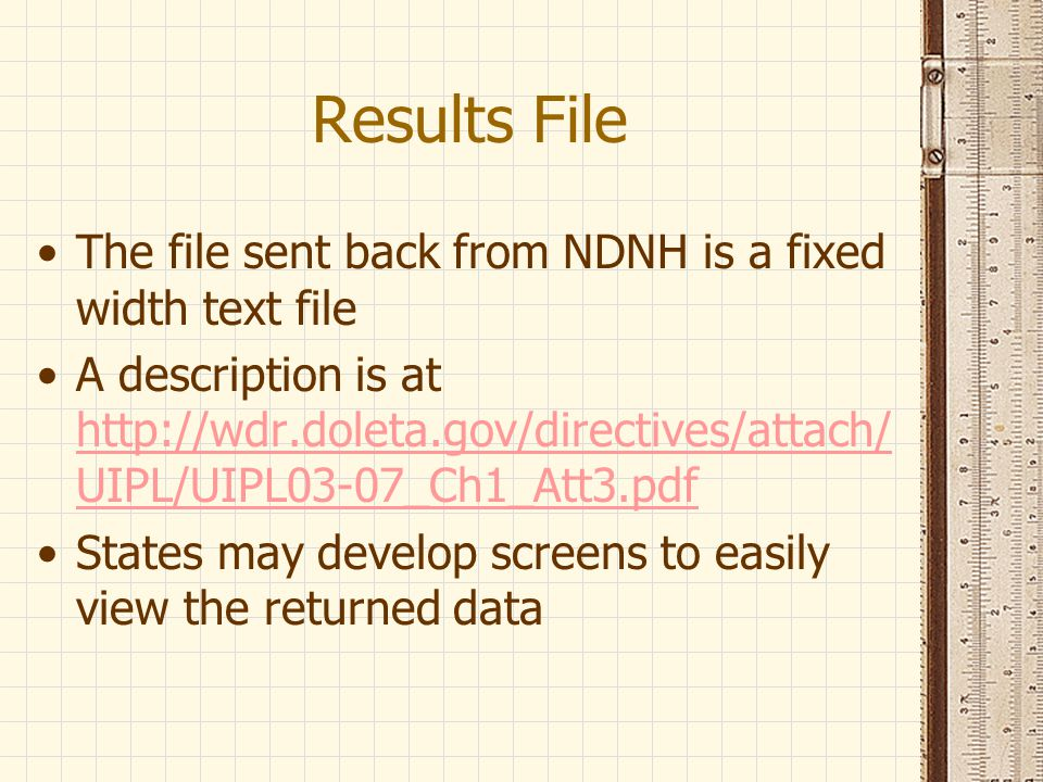 Results File The file sent back from NDNH is a fixed width text file