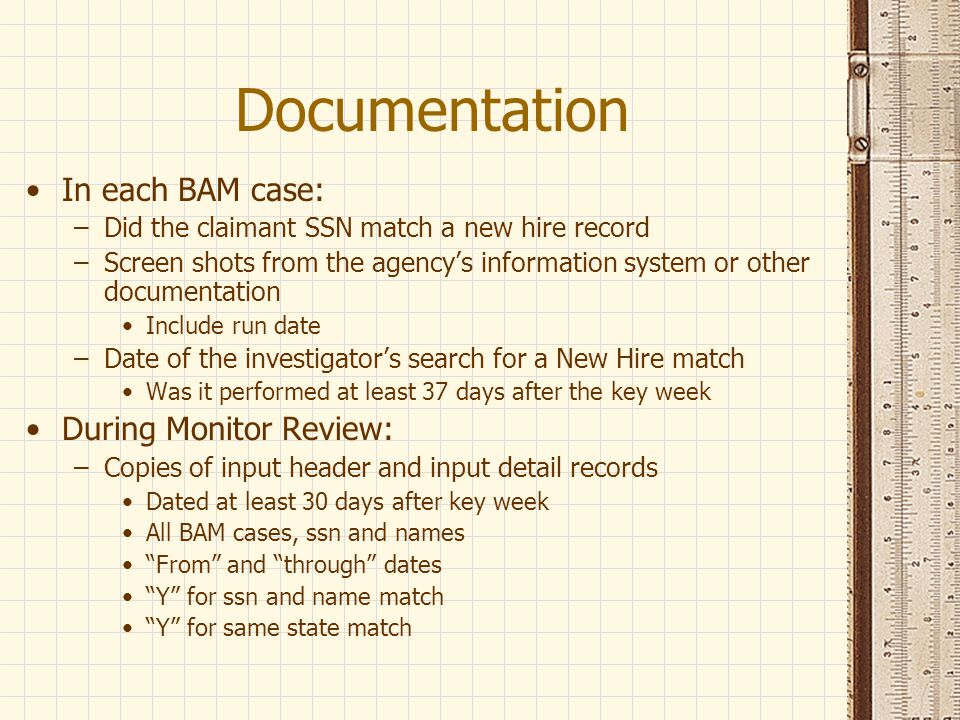Documentation In each BAM case: During Monitor Review: