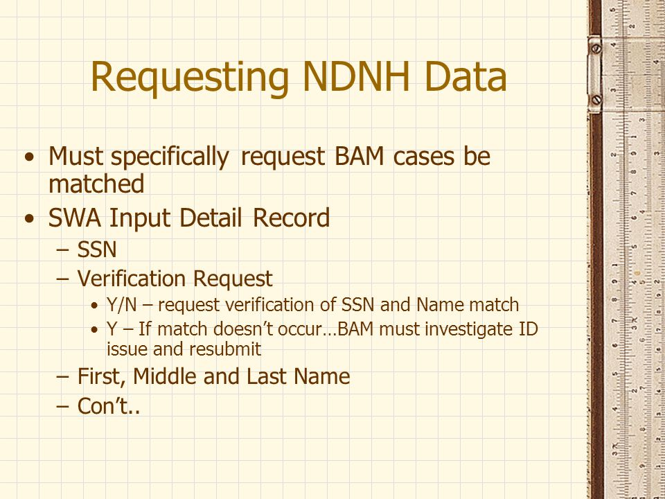 Requesting NDNH Data Must specifically request BAM cases be matched