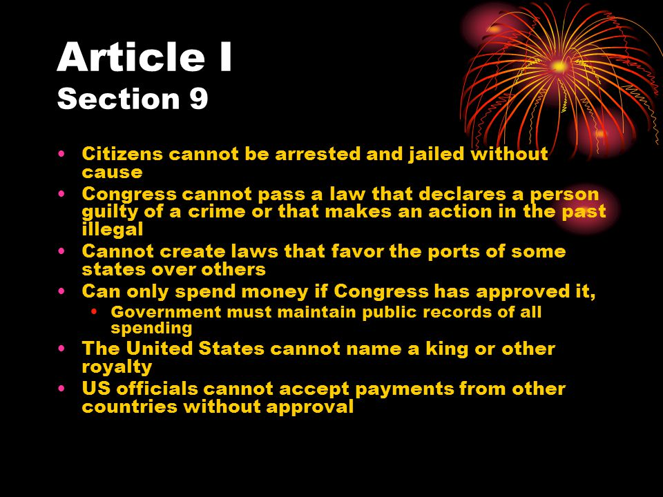 Article I Section 9 Citizens cannot be arrested and jailed without cause.