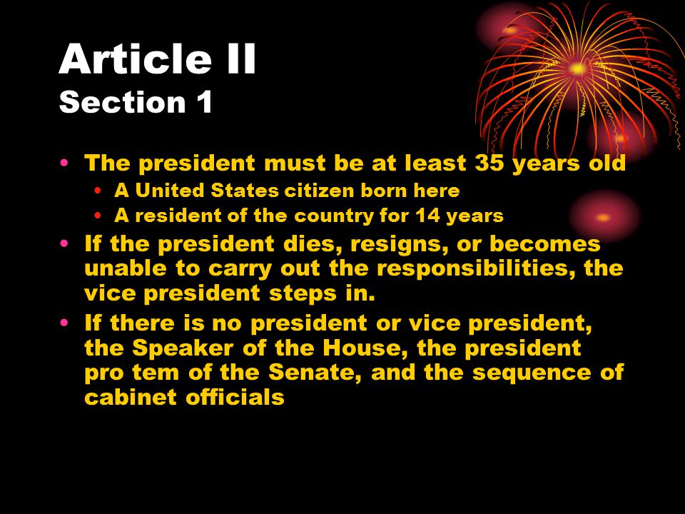Article II Section 1 The president must be at least 35 years old