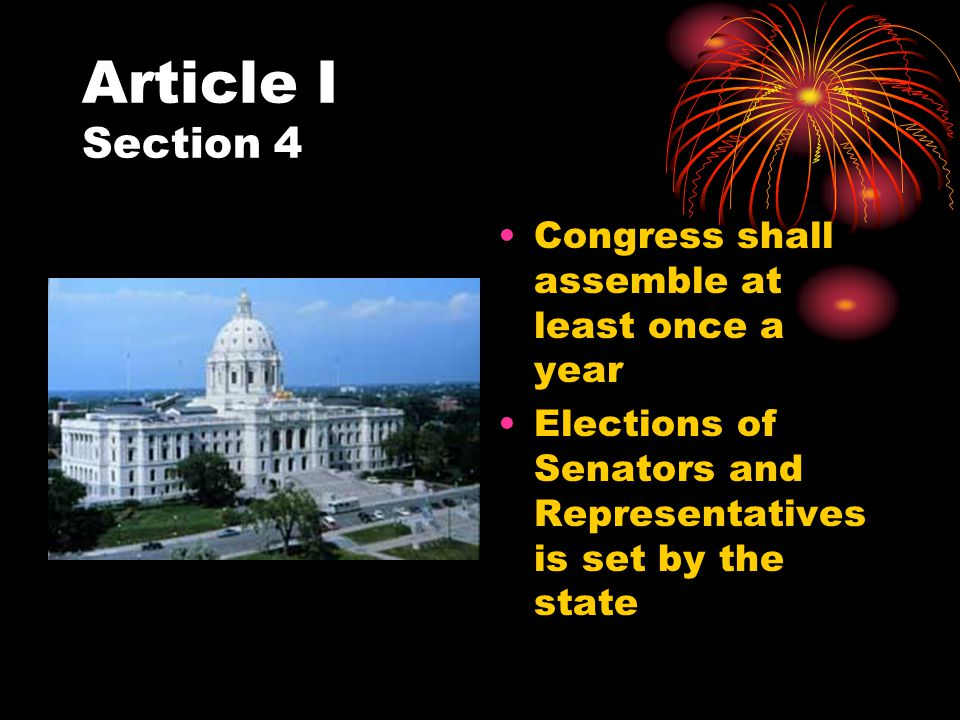 Article I Section 4 Congress shall assemble at least once a year