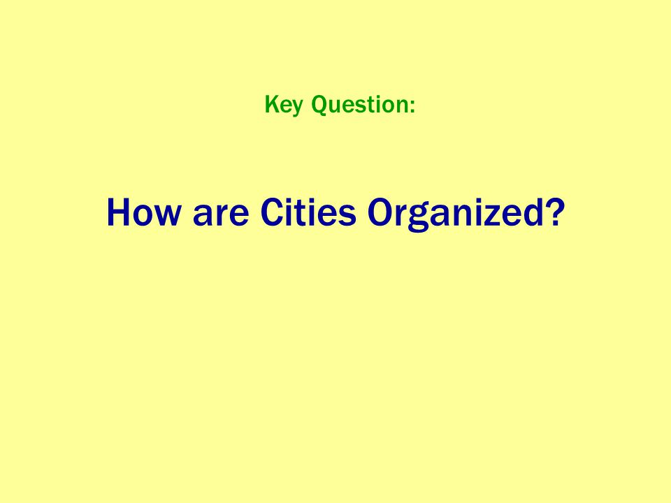 How are Cities Organized