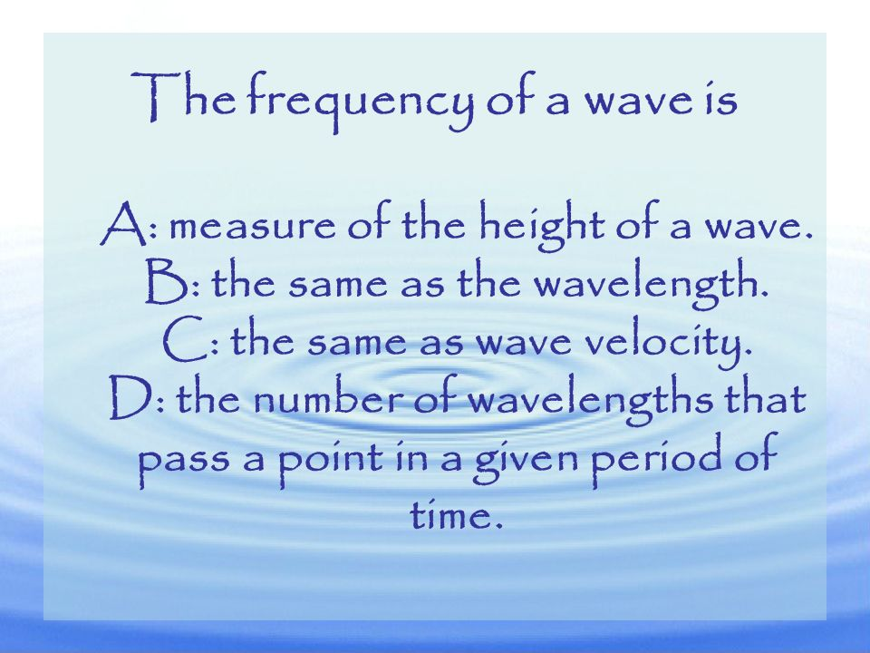The frequency of a wave is