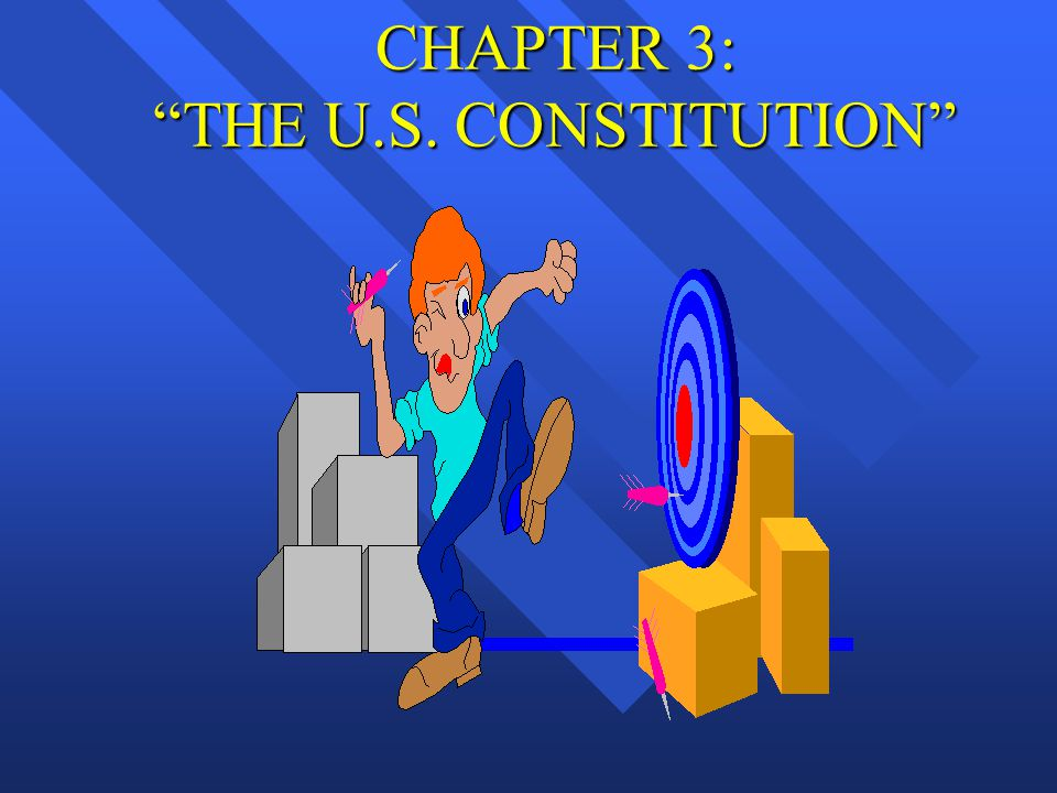 CHAPTER 3: THE U.S. CONSTITUTION