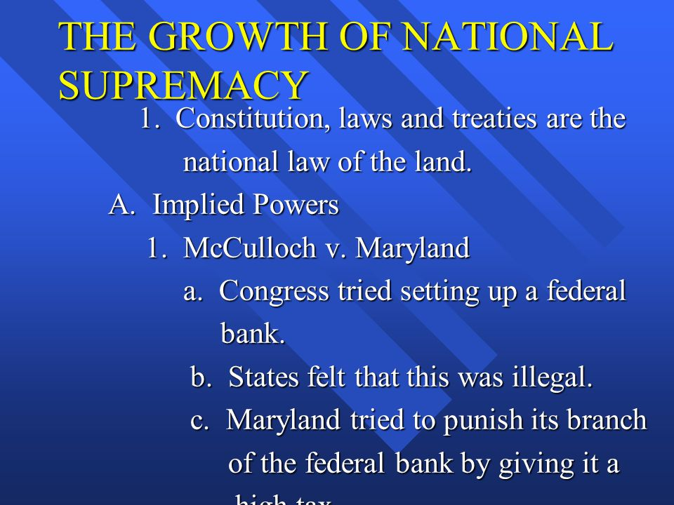 THE GROWTH OF NATIONAL SUPREMACY