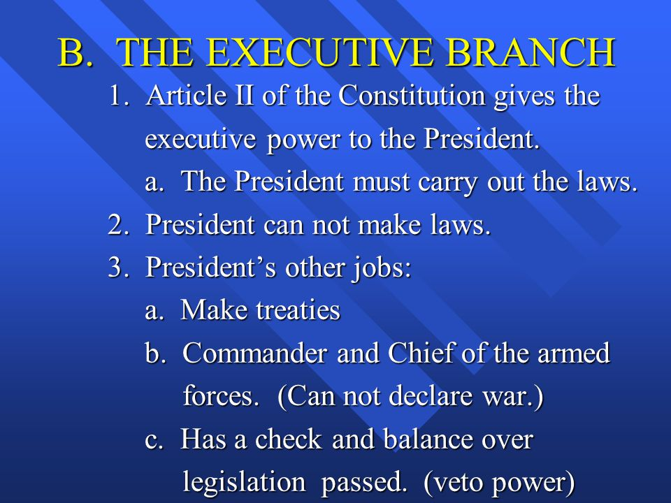 B. THE EXECUTIVE BRANCH 1. Article II of the Constitution gives the