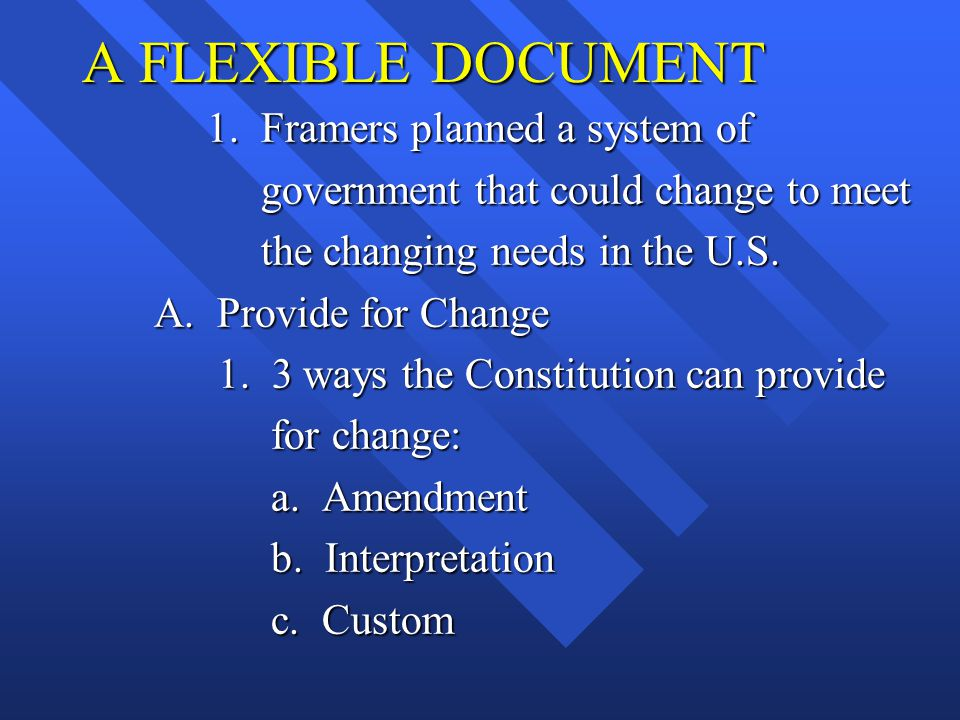 A FLEXIBLE DOCUMENT 1. Framers planned a system of
