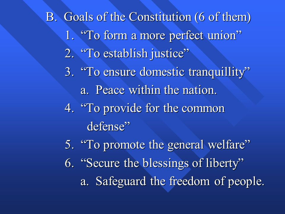 B. Goals of the Constitution (6 of them)
