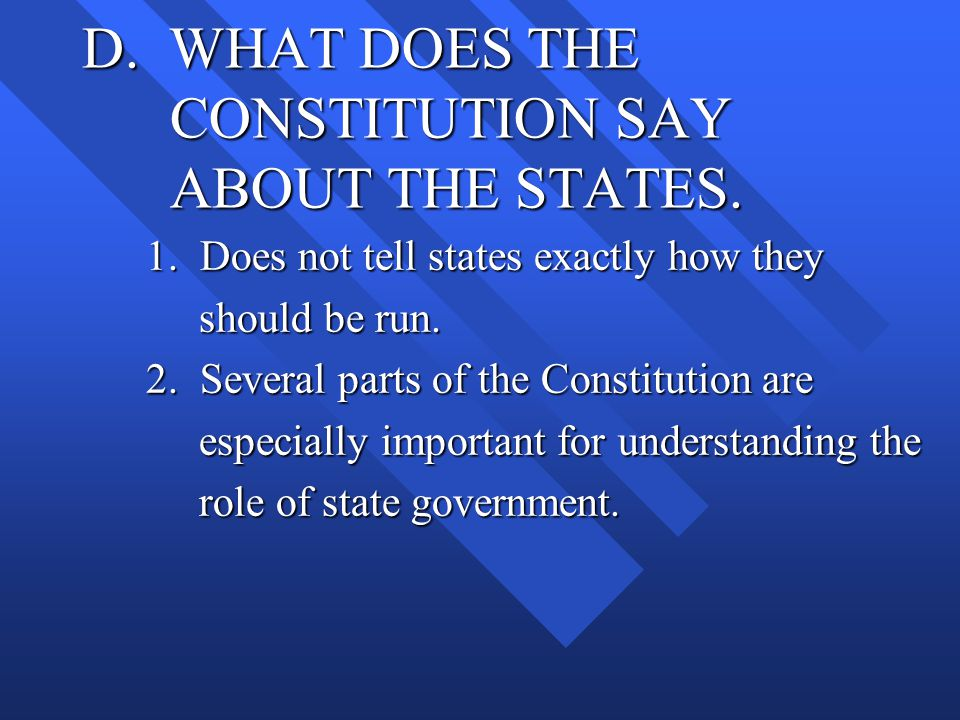 D. WHAT DOES THE CONSTITUTION SAY ABOUT THE STATES.