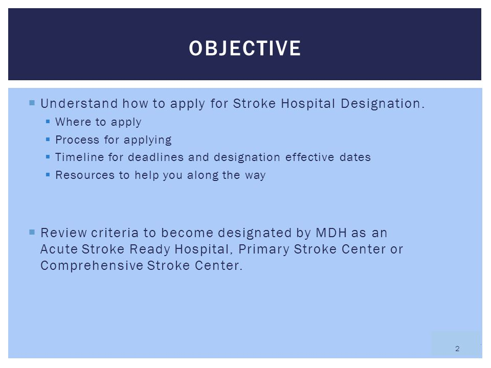 Objective Understand how to apply for Stroke Hospital Designation.