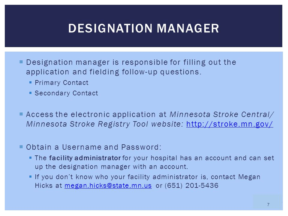 DESIGNATION MANAGER Designation manager is responsible for filling out the application and fielding follow-up questions.