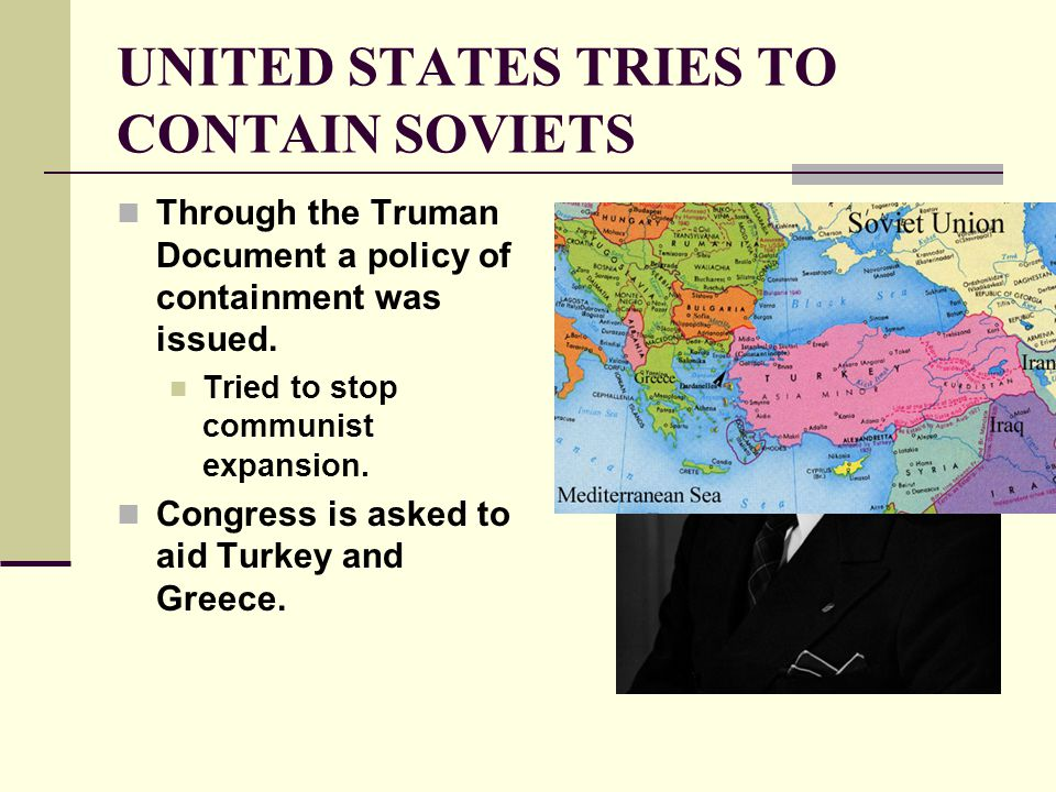 UNITED STATES TRIES TO CONTAIN SOVIETS