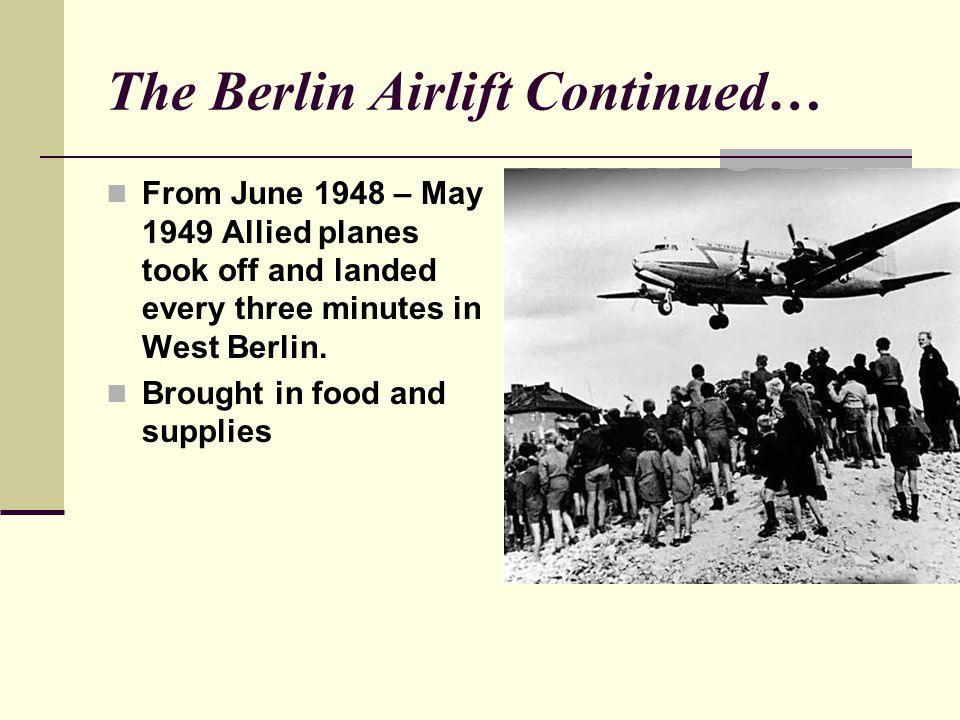 The Berlin Airlift Continued…