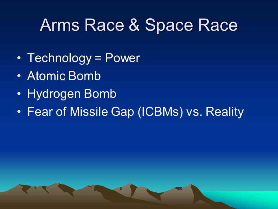 Arms Race & Space Race Technology = Power Atomic Bomb Hydrogen Bomb