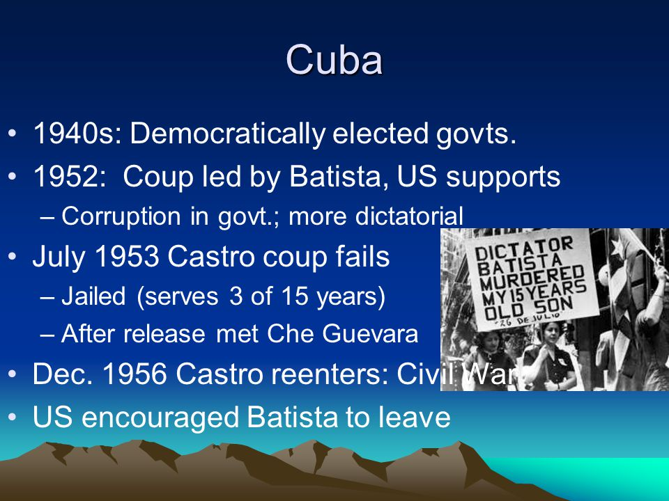 Cuba 1940s: Democratically elected govts.