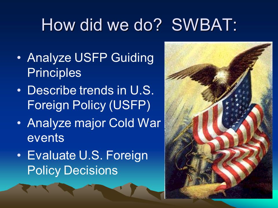 How did we do SWBAT: Analyze USFP Guiding Principles