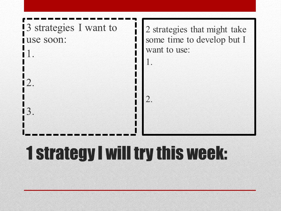 1 strategy I will try this week: