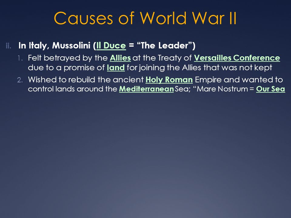 Causes of World War II In Italy, Mussolini (Il Duce = The Leader )