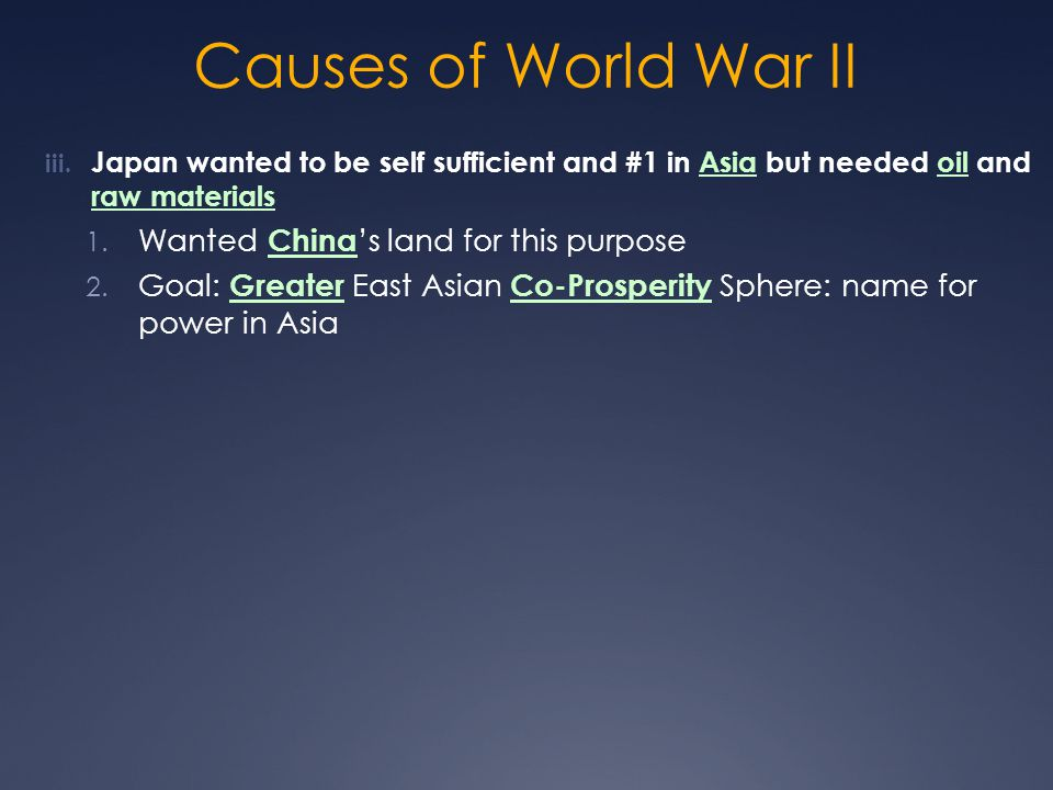 Causes of World War II Wanted China's land for this purpose