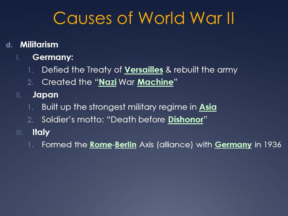 Causes of World War II Militarism Germany:
