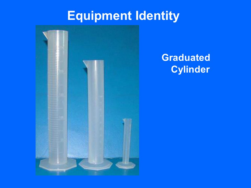 Equipment Identity Graduated Cylinder