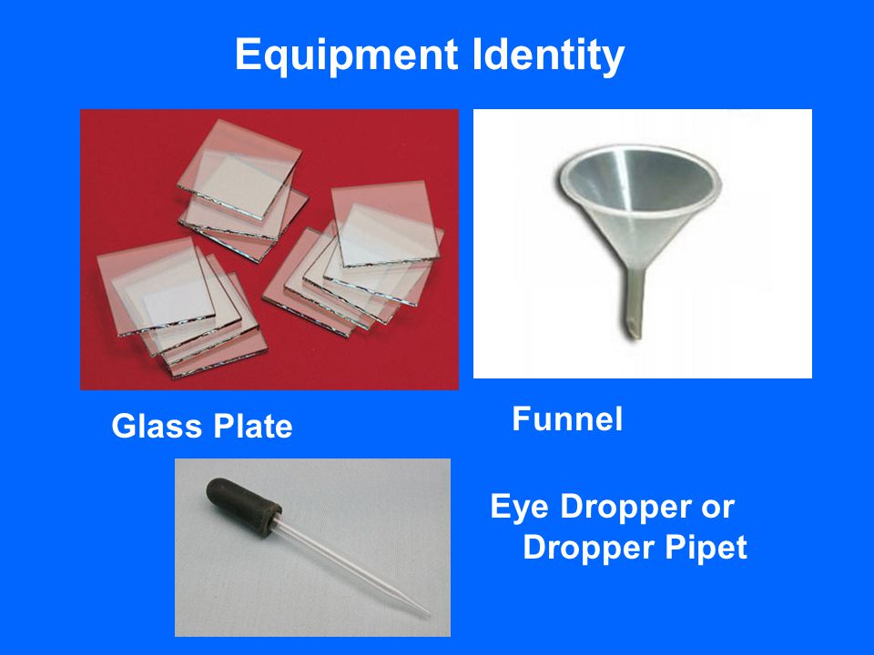 Equipment Identity Funnel Glass Plate Eye Dropper or Dropper Pipet