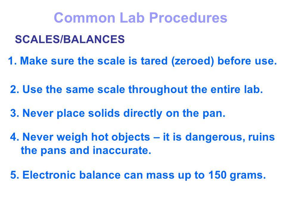 Common Lab Procedures SCALES/BALANCES