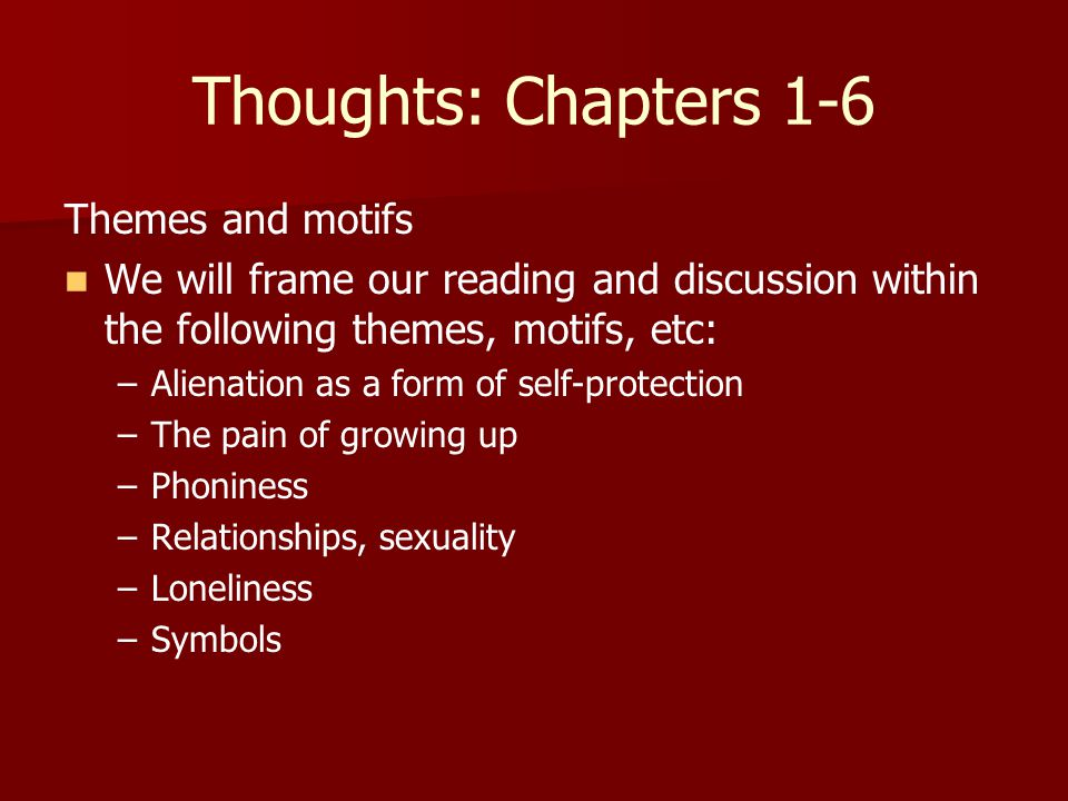 Thoughts: Chapters 1-6 Themes and motifs