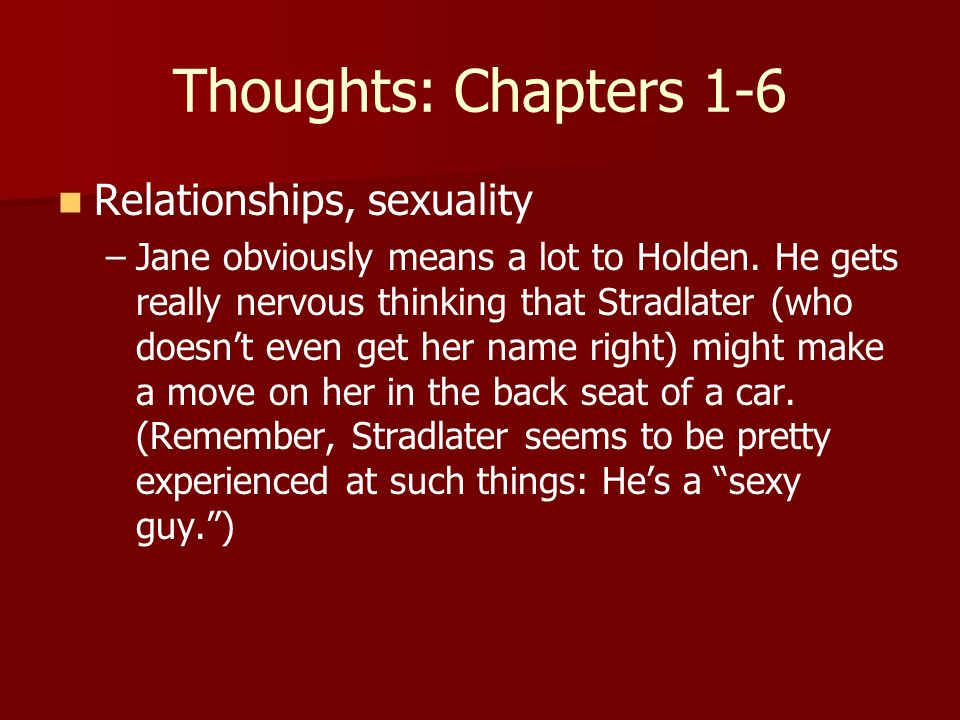Thoughts: Chapters 1-6 Relationships, sexuality