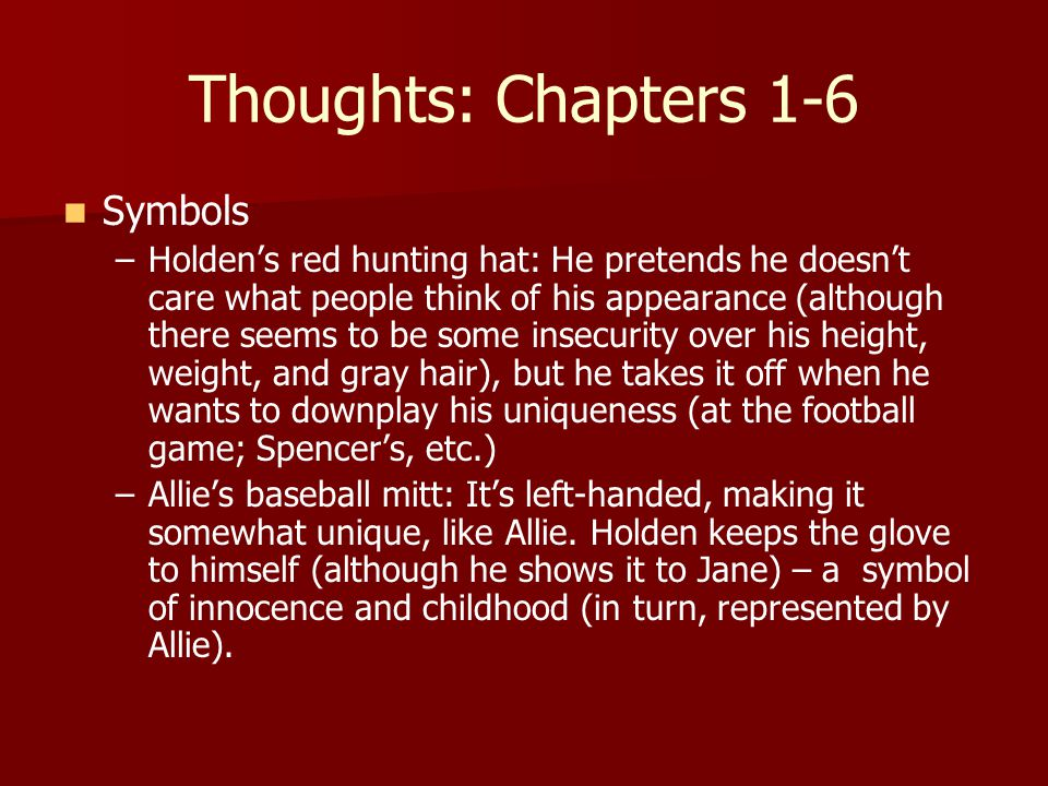 red hunting hat symbolism essay Critical essays major symbols bookmark this page manage my reading list preparatory holden's red hunting cap is another small artifact of symbolic meaning delightful attraction to.
