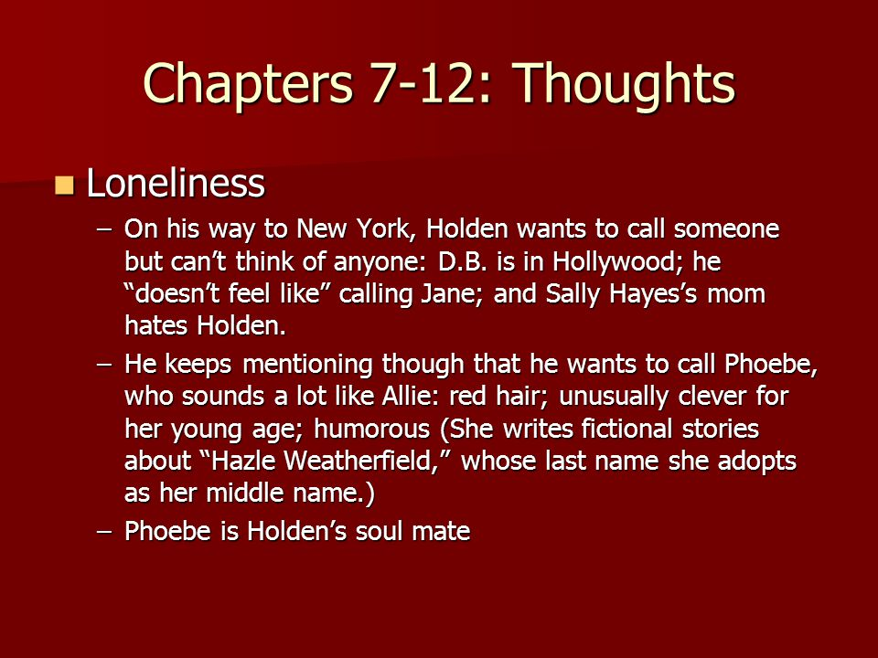 Chapters 7-12: Thoughts Loneliness