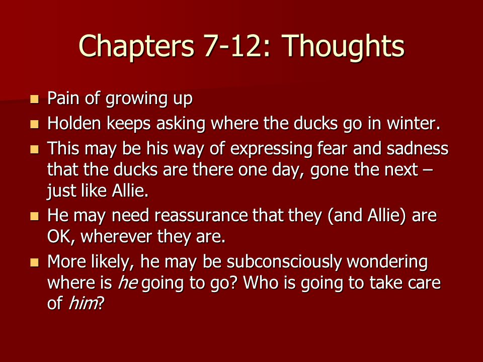 Chapters 7-12: Thoughts Pain of growing up