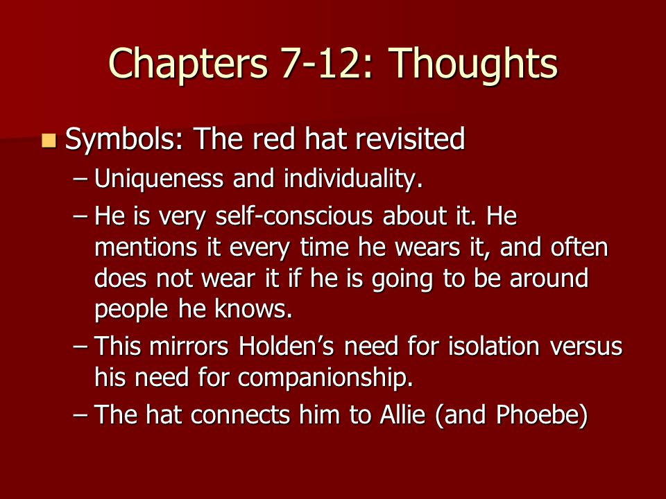 Chapters 7-12: Thoughts Symbols: The red hat revisited