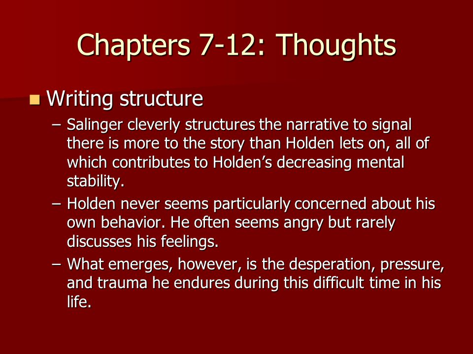 Chapters 7-12: Thoughts Writing structure